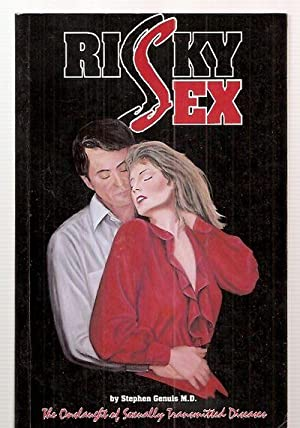RISKY SEX: THE ONSLAUGHT OF SEXUALLY TRANSMITTED: Genuis, Stephen J.,