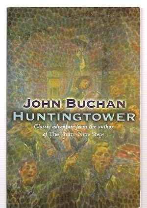 HUNTINGTOWER: Buchan, John (Lord