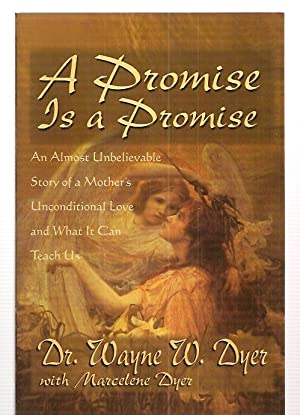A PROMISE IS A PROMISE: AN ALMOST: Dyer, Dr. Wayne