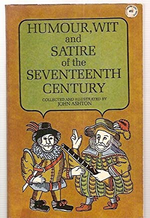 HUMOUR, WIT & SATIRE OF THE SEVENTEENTH: Ashton, John (collected