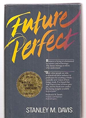 FUTURE PERFECT: Davis, Stanley M.
