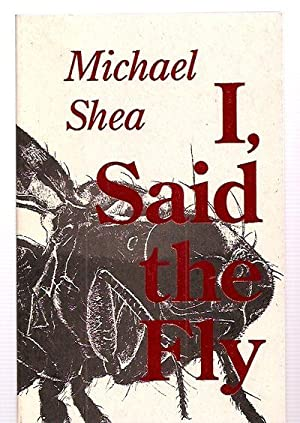 I, SAID THE FLY: Shea, Michael [introduction