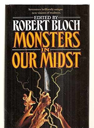 MONSTERS IN OUR MIDST [SEVENTEEN BRILLIANTLY UNIQUE: Bloch, Robert (edited