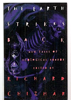 THE EARTH STRIKES BACK: NEW TALES OF: Chizmar, Richard T.
