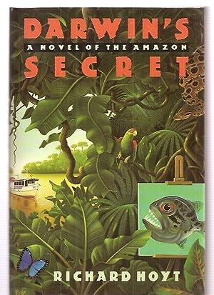 DARWIN'S SECRET: A NOVEL OF THE AMAZON: Hoyt, Richard [Dust