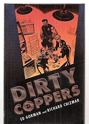 DIRTY COPPERS [AN ILLUSTRATED NOVELLA]: Gorman, Ed and Richard Chizmar [Dust Wrapper artwork by ...