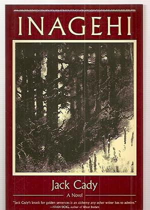 INAGEHI [A NOVEL]: Cady, Jack [Lesley