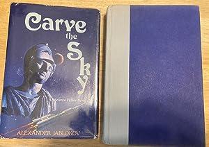 CARVE THE SKY [A SCIENCE FICTION NOVEL]: Jablokov, Alexander [Dust