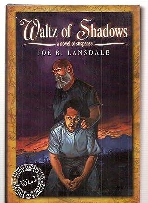 WALTZ OF SHADOWS [THE LOST LANSDALE: VOLUME: Lansdale, Joe R.