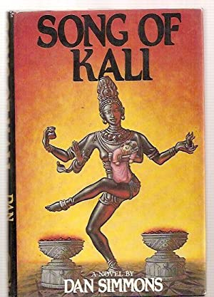 Song Of Kali [A Novel] Signed by the Dust jacket artist