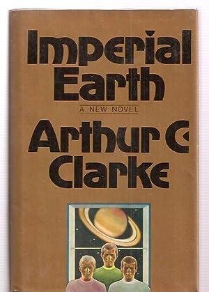 IMPERIAL EARTH [A NEW NOVEL]: Clarke, Arthur C.