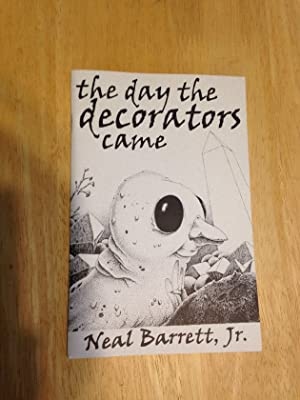 THE DAY THE DECORATORS CAME: Barrett, Neal, Jr.