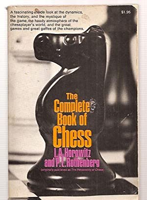 THE COMPLETE BOOK OF CHESS: ORIGINALLY PUBLISHED: Horowitz, I. A.
