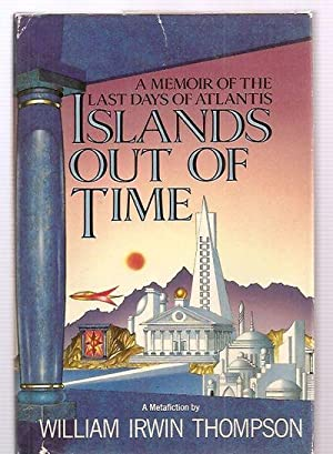 ISLANDS OUT OF TIME: A MEMOIR OF: Thompson, William Irwin