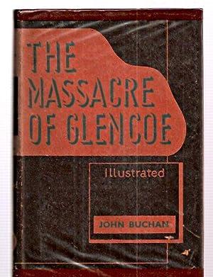 THE MASSACRE OF GLENCOE: Buchan, John (Lord