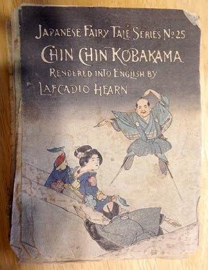 CHIN CHIN KOBAKAMA [JAPANESE FAIRY TALE SERIES NO 25]: Hearn, Lafcadio [translated into English by]