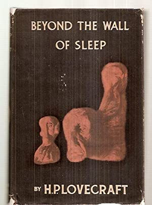 BEYOND THE WALL OF SLEEP: Lovecraft, H. P.