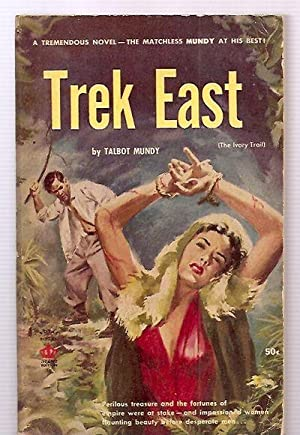 TREK EAST [Previously Published As: the IVORY TRAIL]