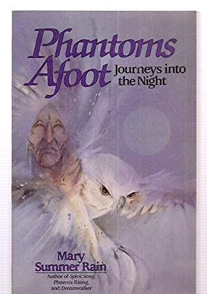PHANTOMS AFOOT: JOURNEYS INTO THE NIGHT: Rain, Mary Summer