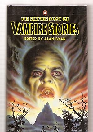THE PENGUIN BOOK OF VAMPIRE STORIES [previously: Ryan, Alan (edited