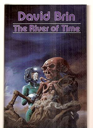 THE RIVER OF TIME: Brin, David [illustrated