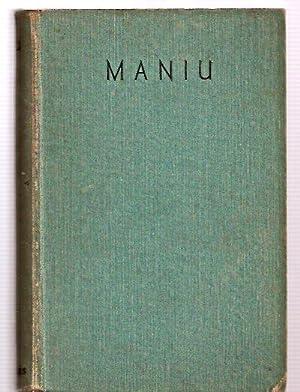 MANIU [originally published as LEBEN AUS ZWEITER: Kaul, Fedor [translated
