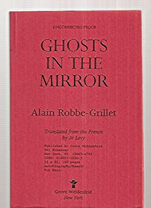 GHOSTS IN THE MIRROR: Robbe-Grillet, Alain [translated