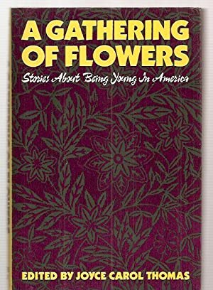 A GATHERING OF FLOWERS: STORIES ABOUT BEING: Thomas, Joyce Carol