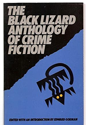 THE BLACK LIZARD ANTHOLOGY OF CRIME FICTION: Gorman, Edward [J.]