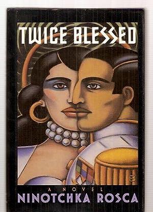 TWICE BLESSED: A NOVEL: Rosca, Ninotchka [Dust