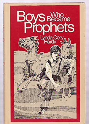 BOYS WHO BECAME PROPHETS: Hardy, Lynda Cory
