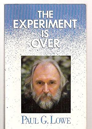 THE EXPERIMENT IS OVER: Lowe, Paul G. [edited by Roxi McNay] [Maryanne Russell, Lady Chohan, Casey ...