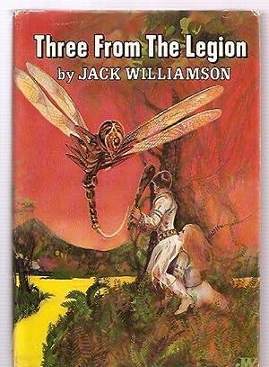 THREE FROM THE LEGION: THE LEGION OF: Williamson, Jack [Dust