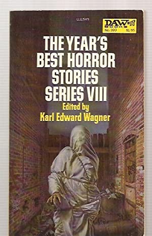 THE YEAR'S BEST HORROR STORIES: SERIES VIII: Wagner, Karl Edward