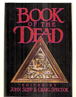 BOOK OF THE DEAD: Skipp, John and