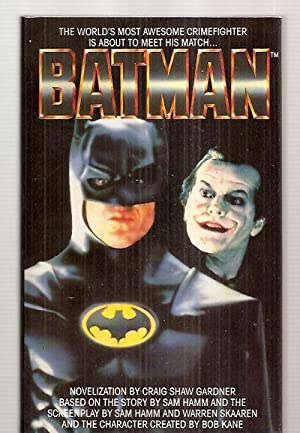 BATMAN: Gardner, Craig Shaw [based on a screen play by Sam Hamm and Warren Skaaren and the ...