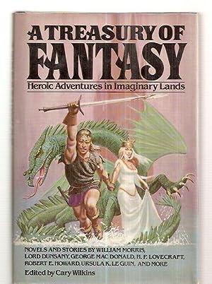 A TREASURY OF FANTASY: HEROIC ADVENTURES IN: Wilkins, Cary (edited