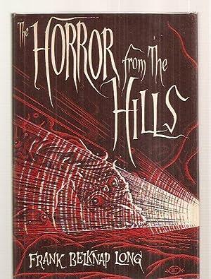 The Horror from the Hills: Long, Frank Belknap [Dust Wrapper artwork by Richard Taylor]