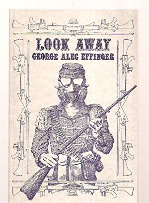LOOK AWAY [AXOLOTL PRESS SERIES BOOK #12]: Effinger, George Alec [introduction by Gregory Benford] ...