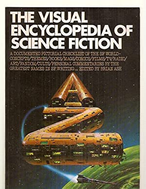 THE VISUAL ENCYCLOPEDIA OF SCIENCE FICTION [A: Ash, Brian (edited