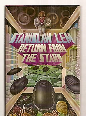 RETURN FROM THE STARS [originally published under: Lem, Stanislaw [translated