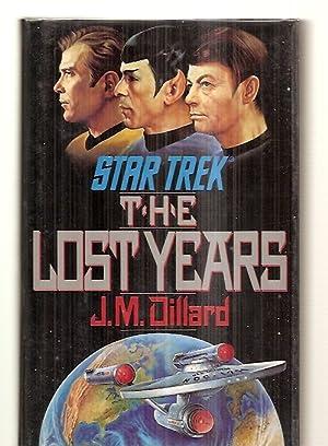 THE LOST YEARS [STAR TREK]: Dillard, J. M.