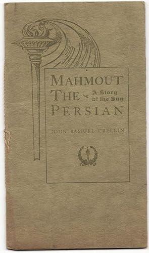 Mahmout the Persian a Story of the Sun: John Samuel Crellin