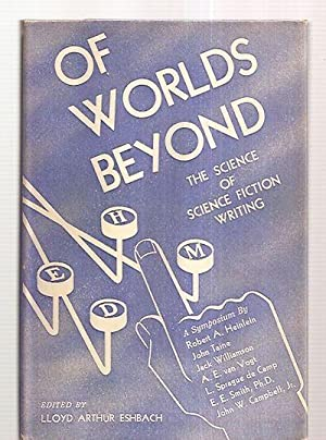 OF WORLDS BEYOND: THE SCIENCE OF SCIENCE: Eshbach, Lloyd Arthur