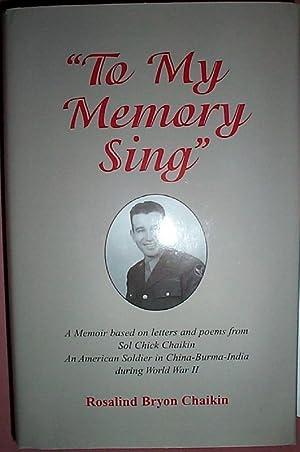 To My Memory Sing A Memoir Based: Chaikin, Rosalind B