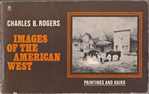 Images of the American West Paintings and: Rogers Charles B.