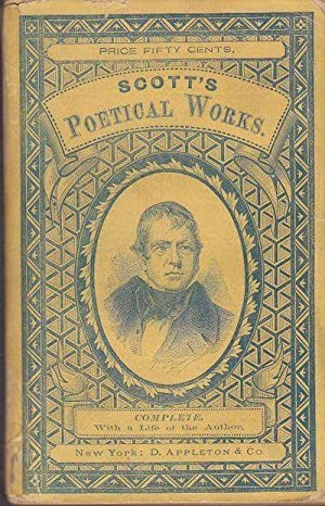The Poetical Works of Sir Walter Scott,: Sir Walter Scott,