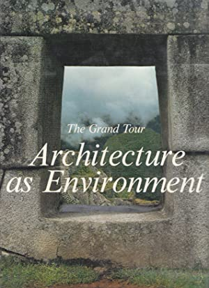 The Grand Tour: Architecture As Enviroment