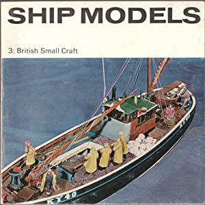 Ship Models 3: British Small Craft A: Bathe B. W