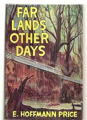 FAR LANDS OTHER DAYS: Price, E. Hoffmann